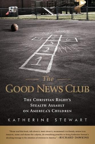 9781586488437: The Good News Club: The Christian Right's Stealth Assault on America's Children