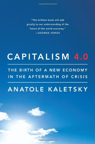 9781586488710: Capitalism 4.0: The Birth of a New Economy in the Aftermath of Crisis