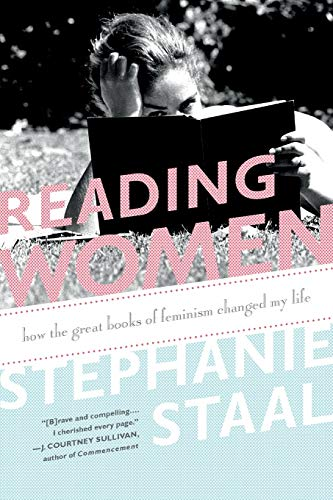 Reading Women: How the Great Books of: Staal, Stephanie