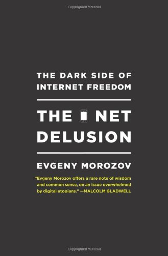 9781586488741: The Net Delusion: The Dark Side of Internet Freedom