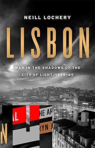 9781586488796: Lisbon: War in the Shadows of the City of Light, 1939-1945