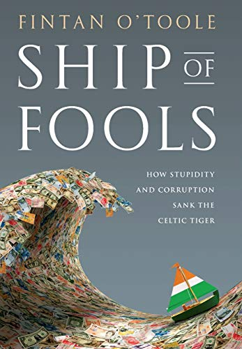 9781586488819: Ship of Fools: How Stupidity and Corruption Sank the Celtic Tiger