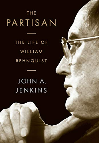 The Partisan; The Life of William Rehnquist