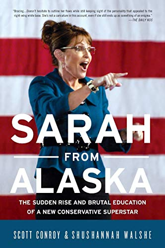 9781586489045: Sarah from Alaska: The Sudden Rise and Brutal Education of a New Conservative Superstar