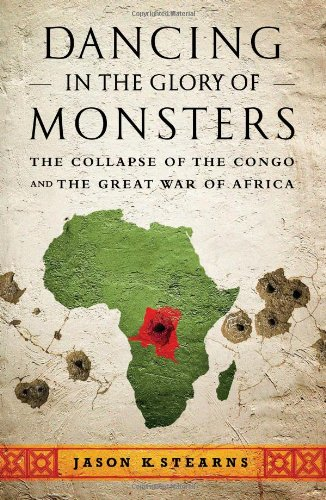 9781586489298: Dancing in the Glory of Monsters: The Collapse of the Congo and the Great War of Africa
