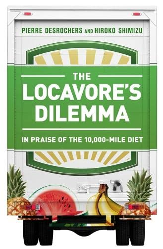 9781586489403: The Locavore's Dilemma: In Praise of the 10,000-mile Diet