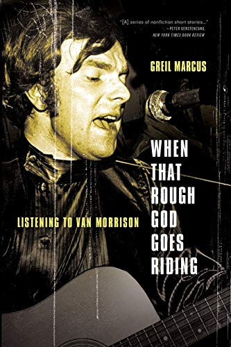 9781586489526: When That Rough God Goes Riding: Listening to Van Morrison