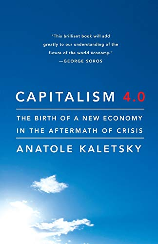 9781586489625: Capitalism 4.0: The Birth of a New Economy in the Aftermath of Crisis