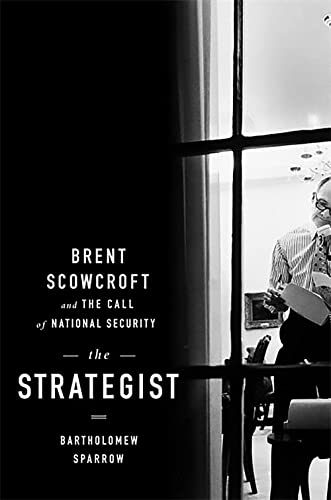 9781586489632: The Strategist: Brent Scowcroft and the Call of National Security