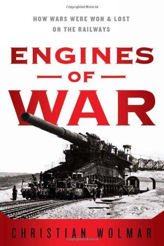 9781586489717: Engines of War: How Wars Were Won & Lost on the Railways
