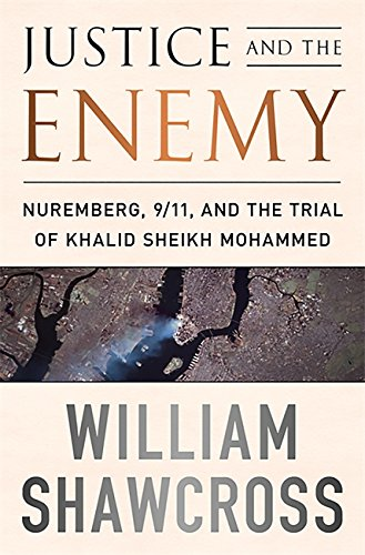 9781586489755: Justice and the Enemy: Nuremberg, 9/11, and the Trial of Khalid Sheikh Mohammed