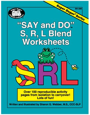 9781586500160: Say and Do S, R, L Blend Worksheets: Over 100 reproducible activity pages from isolation to carryover! Lots of fun! (Super Duper® Series)