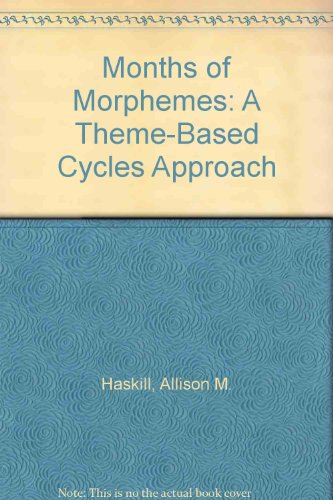 9781586507428: Months of Morphemes: A Theme-Based Cycles Approach