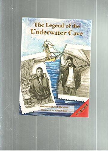 The Legend of the Underwater Cave (Reading Safari Book, Level P): Rachel Blackburn
