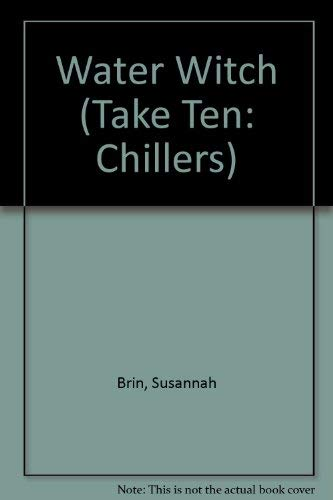 Water Witch (Take Ten: Chillers): Brin, Susannah