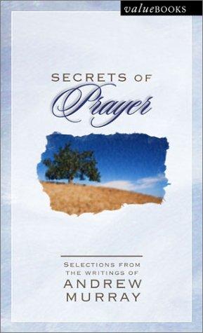 Secrets of Prayer (Valuebooks): Andrew Murray
