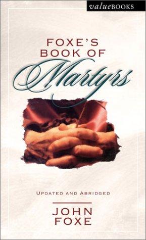 Foxe's Book of Martyrs (Valuebooks): Foxe, John