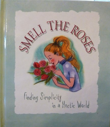 9781586600426: Smell The Roses Finding Simplicity in a Hectic World