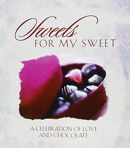 Sweets for My Sweet: A Celebration of Love and Chocolate (1586600885) by Ellyn Sanna