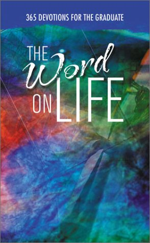 The Word on Life: 365 Devotionals for the Graduate (1586601105) by Sortor, Toni; McQuade, Pamela
