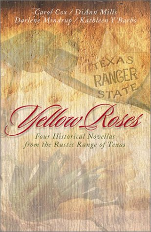 Yellow Roses: Serena's Strength/A Woman's Place/The Reluctant Fugitive/Saving Grace (Inspirational Romance Collection) (158660113X) by DiAnn Mills; Carol Cox; Darlene Mindrup; Kathleen Y'Barbo