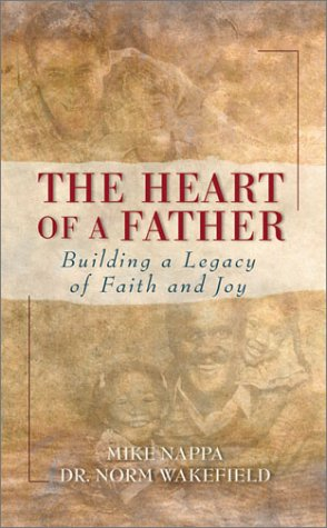 9781586601140: The Heart of a Father: Building a Legacy of Faith and Joy