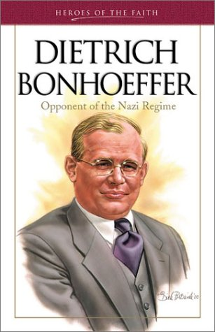 Heroes of the Faith: Dietrich Bonhoeffer: Michael Van Dyke