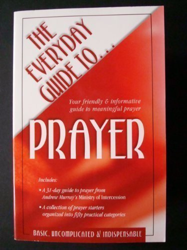 The Everyday Guide to Prayer: Your friendly: Quinn, Julia