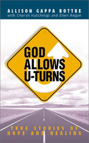 9781586603007: God Allows U-Turns: True Stories of Hope and Healing