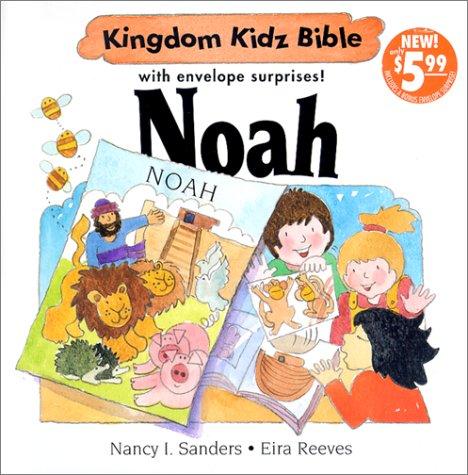 Noah: With Envelope Surprise (Kingdom Kidz Bible With Envelope Suprise): Sanders, Nancy I., Reeves,...