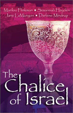9781586603885: The Chalice of Israel: Cup of Courage/Cup of Hope/Cup of Honor/Cup of Praise (Inspirational Romance Collection)