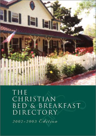 9781586603908: The Christian Bed and Breakfast Directory 2002-2003 (Annual Directory of American and Canadian Bed and Breakfasts, 2002)