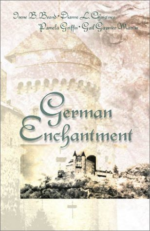 9781586603960: German Enchantment: A Legacy of Customs and Devotion in Four Romantic Novellas