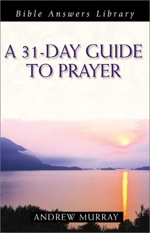 9781586604684: A 31-Day Guide to Prayer