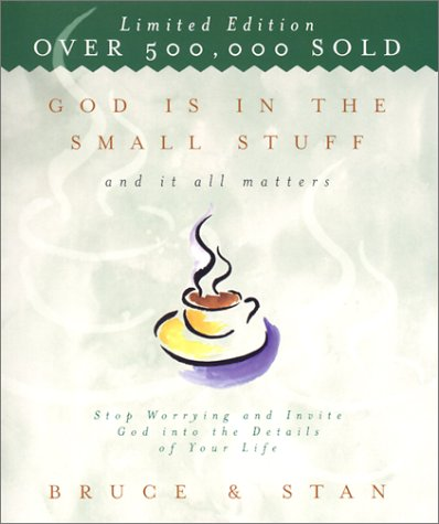 God Is in the Small Stuff and: Bickel, Bruce; Jantz,