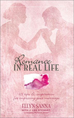 Romance in Real Life: 101 Tips and: Sanna, Ellyn; Stewart,