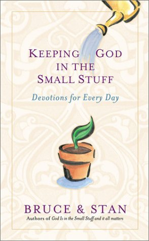 9781586605124: Keeping God in the Small Stuff: Devotions for Every Day