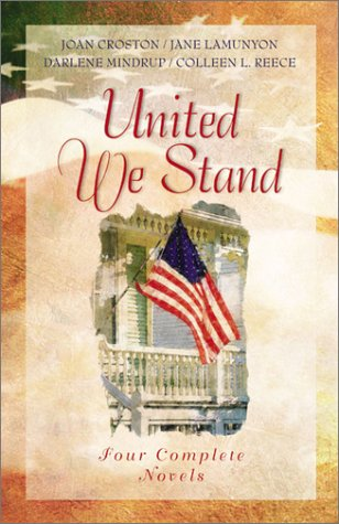 United We Stand: Candleshine/The Rising Son/Escape on the Wind/C for Victory (Inspirational Romance Collection) (9781586605230) by Colleen L. Reece; Darlene Mindrup; Jane LaMunyon; Joan Croston