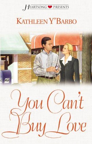 You Can't Buy Love (Heartsong Presents #474): Y'Barbo, Kathleen Miller
