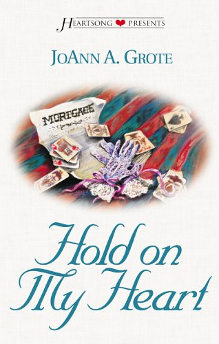 Hold on My Heart (Heartsong Presents #476) (1586605275) by JoAnn A. Grote