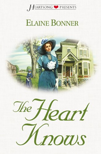 The Heart Knows (Heartsong Presents #484): Bonner, Elaine