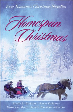 Homespun Christmas: Hope for the Holidays/More Than Tinsel/The Last Christmas/Winter Sabbatical (Inspirational Christmas Romance Collection) (1586605534) by Colleen L. Reece; Janelle Burnham Schneider; Birdie L. Etchison; Renee Demarco
