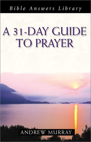 9781586605629: A 31-Day Guide to Prayer (Bible Answers Library)