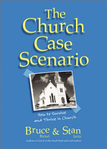 9781586605773: The Church Case Scenario: How to Survive and Thrive in Church