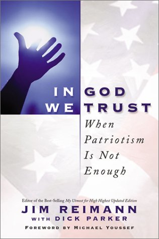 In God We Trust: When Patriotism Is: Jim Reimann, Dick
