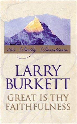 Great Is Thy Faithfulness: 365 Daily Devotions: Burkett, Larry