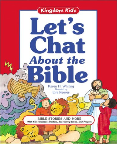 Let's Chat about the Bible: Bible Stories: Whiting, Karen H.