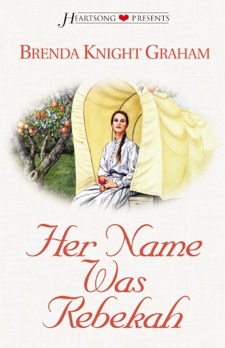 Her Name Was Rebekah (Heartsong Presents #499) (1586606131) by Brenda Knight Graham