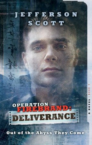 9781586606770: Operation: Firebrand-Deliverance (Operation: Firebrand Trilogy #3)
