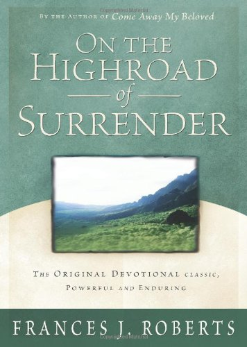 On the Highroad of Surrender (1586607308) by Frances J. Roberts